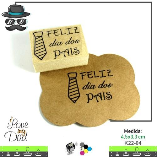 Carimbos Bonitos de Madeira, Dia dos Pais - K22-04