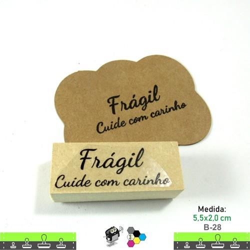 Carimbos Bonitos de Madeira, Frágil Cuide com Carinho - B28