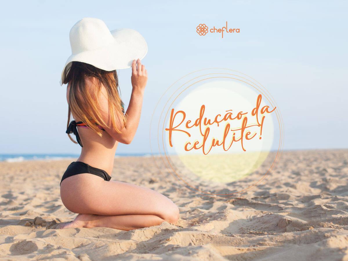 Eliminação da Celulite - Adeus celulite!