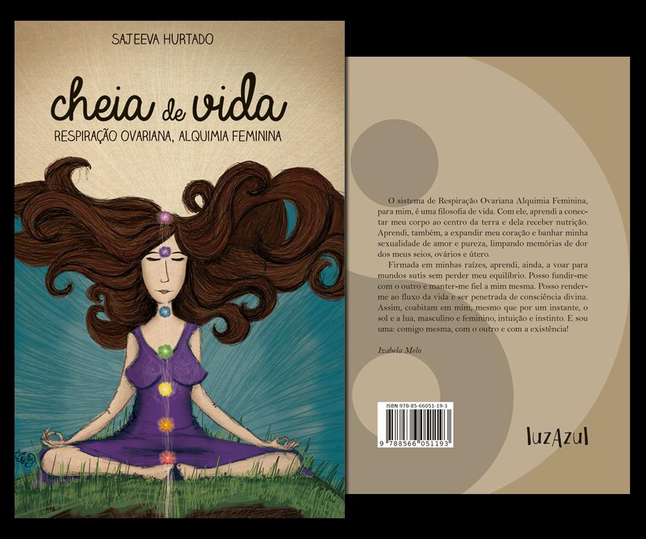 Cheia de Vida - Respiração Ovariana, Alquimia Feminina   Sajeeva Hurtado