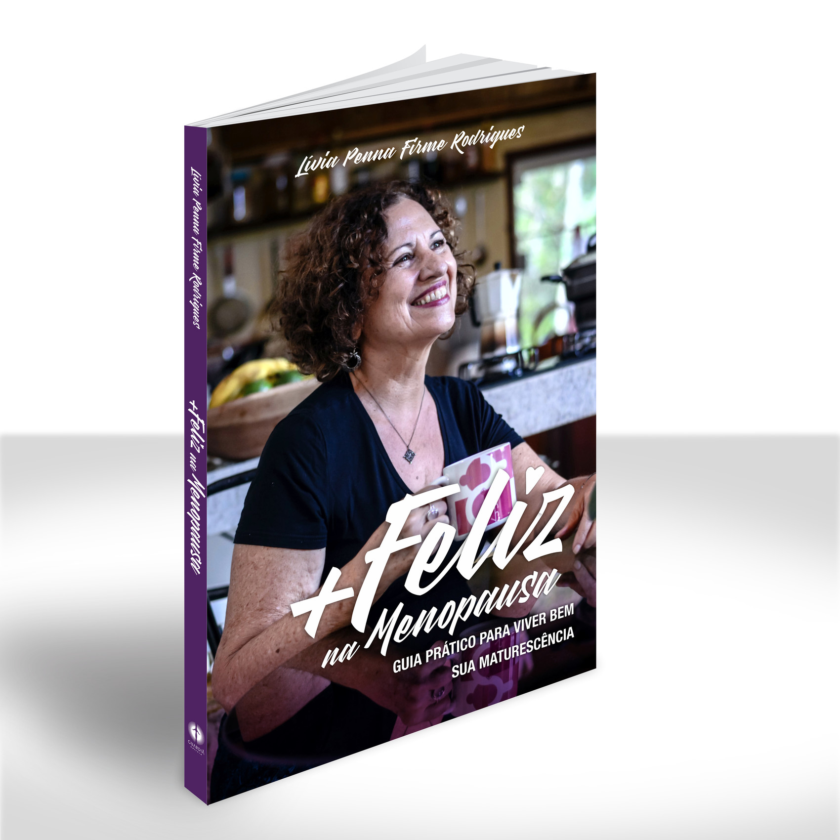 + Feliz na Menopausa: Guia prático para viver bem sua maturescência   Lívia Penna Firme Rodrigues